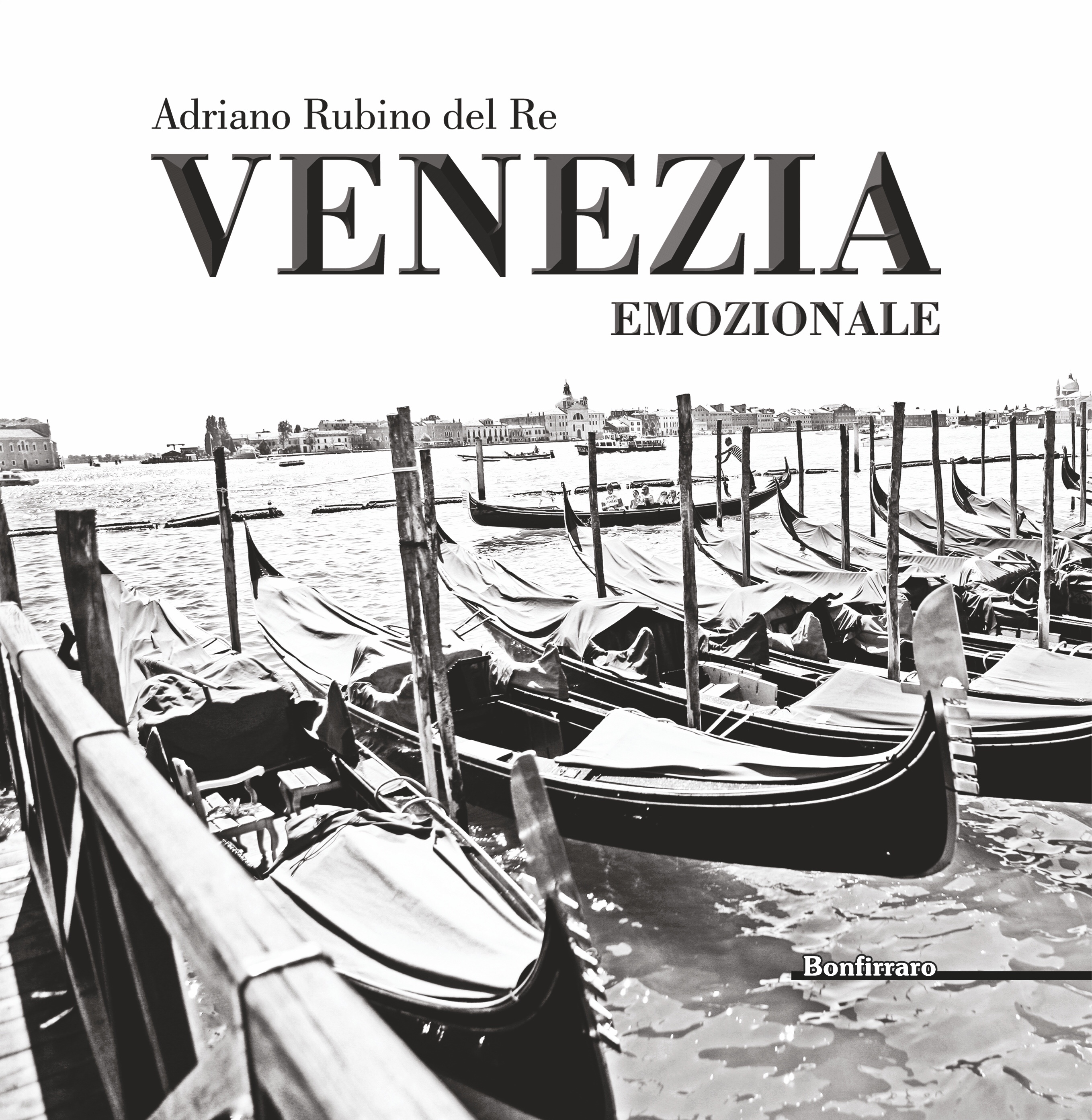 Cosa farebin veneto magazine Venezia Adriano rubino del re libro Venezia emozionale cosa fare a Venezia ilaria rebecchi